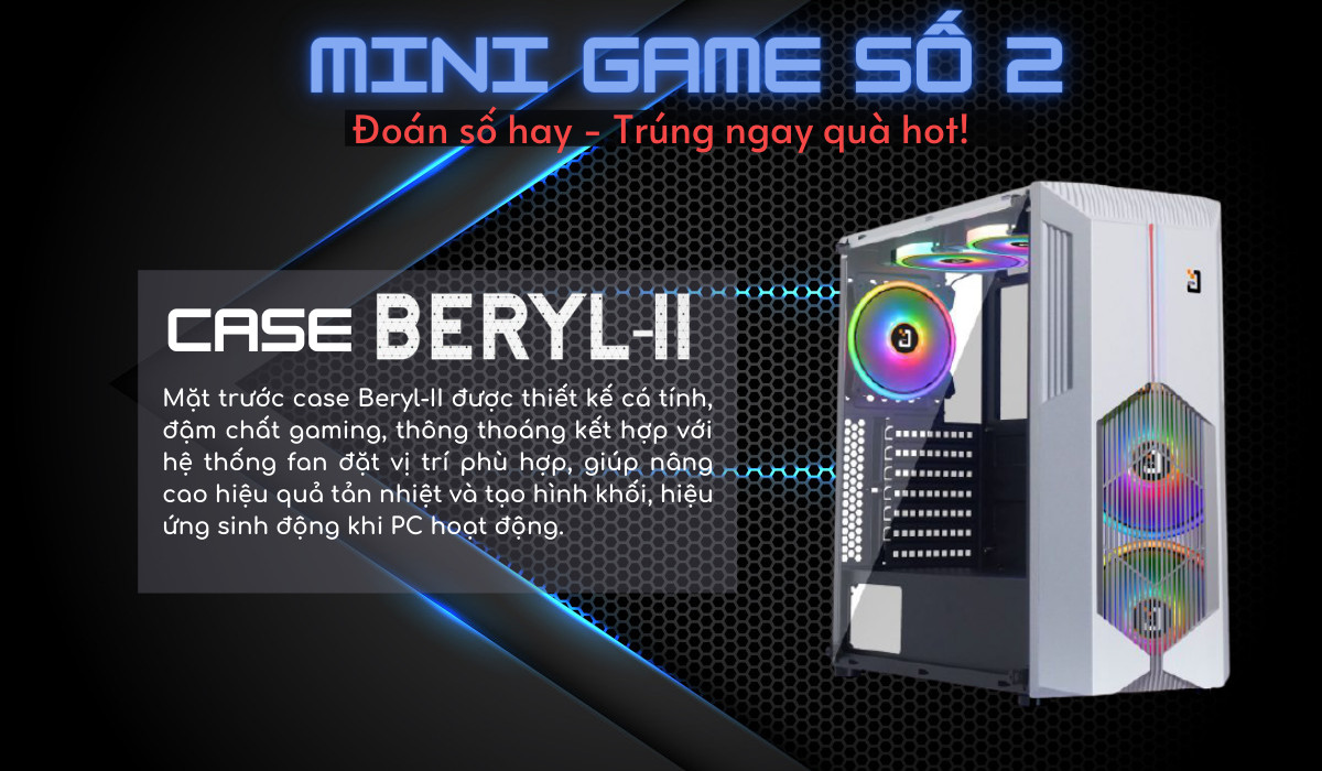"""Mini game số 2: """"Đoán số hay – Trúng case Gaming siêu hot"""""""